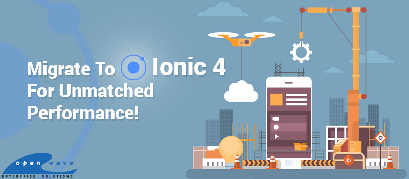 What's New in Store for Ionic 4 And How to Migrate? | Latest